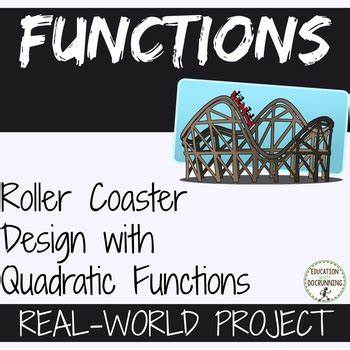 quadratic functions project roller coaster  education