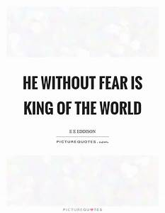 Without Fear Quotes & Sayings | Without Fear Picture Quotes