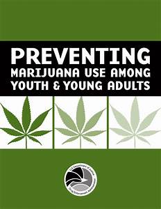 PREVENTING MARIJUANA USE AMONG YOUTH & YOUNG ADULTS