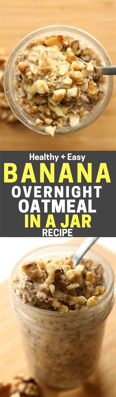 Another overnight oatmeal flavor you need to try is this berry chia overnight oats. Healthy Banana Overnight Oats In A Jar | Recipe | Low calorie overnight oats, Best overnight ...