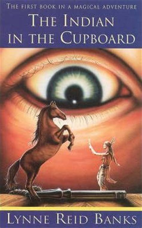 Indian In The Cupboard Book Review by The Indian In The Cupboard Lynne Banks 9780006730514