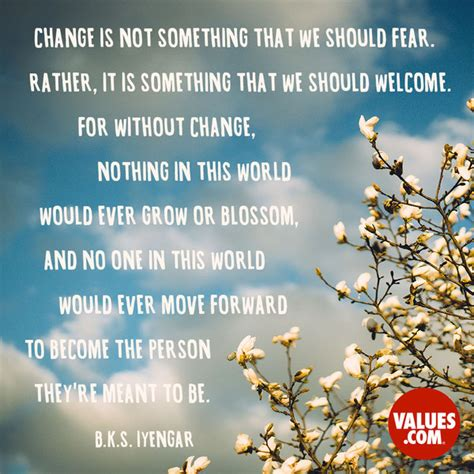 change is not something that we should fear rather it