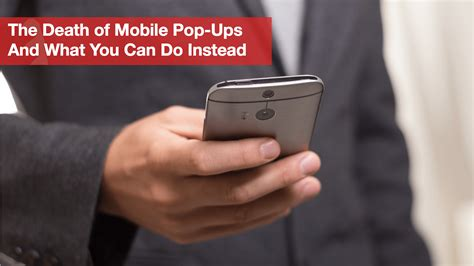 you mobile the of mobile pop ups and what you can do instead