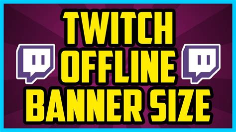 Twitch Offline Banner Template Size by What Is The Twitch Offline Banner Size In Pixels 2017