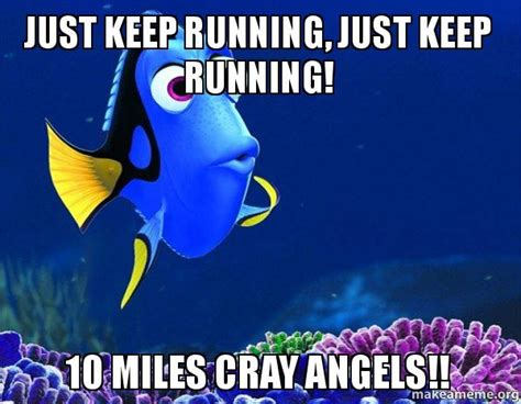 Just Keep Running, Just Keep Running! 10 miles Cray Angels ...