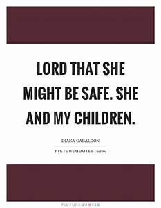 Lord that she m... Besafe Quotes