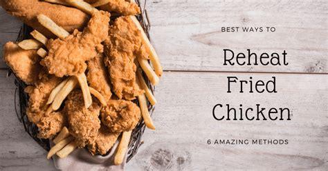 chicken fried reheat way methods amazing quickeasycook air fryer food cooked