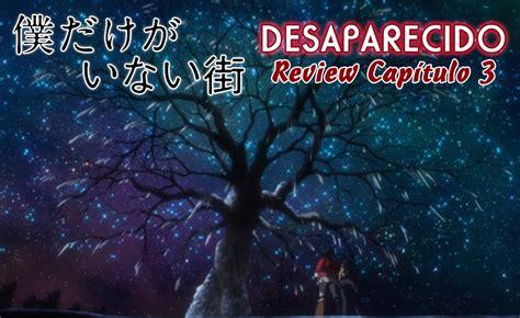 desaparecido boku dake ga inai machi review del capitulo