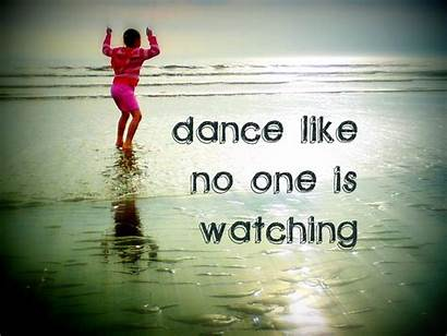 Dance Watching Nobody There Eat Quotes Joes