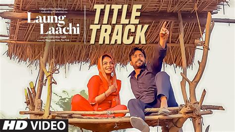 Laung Laachi Movie Title Track Promo Hd Video Song
