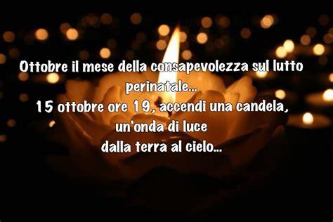 accendi una candela 15 ottobre accendi una candela g a a m