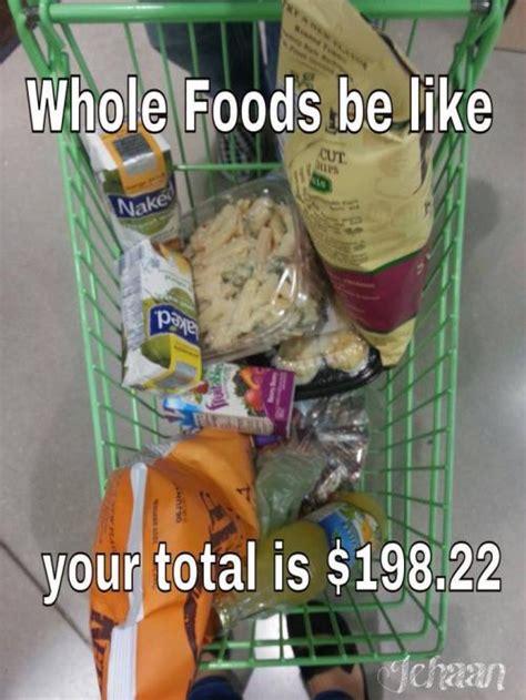 Whole Foods Meme - whole memes image memes at relatably com