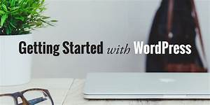 How To Get Started With Wordpress  A Practical Guide