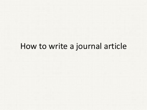 How To Write A by How To Write A Journal Article