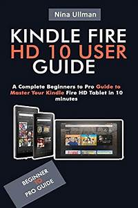2019  Kindle Fire Hd 10 User Guide  A Complete Beginners