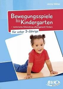 Kinderbett Für 3 Jährige : bewegungsspiele im kindergarten f r unter 3 j hrige von jenny h tter fachbuch b ~ Orissabook.com Haus und Dekorationen