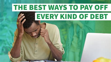 The Best Ways To Pay Off Every Kind Of Debt Gobankingrates