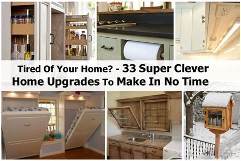 Tired Of Your Home?   33 Super Clever Home Upgrades To