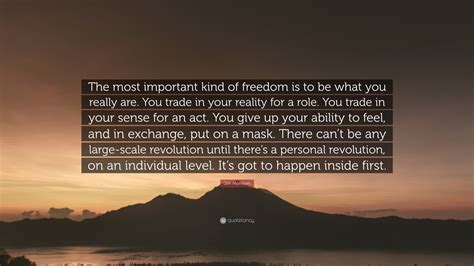 What Is Important To You In Your by Jim Morrison Quote The Most Important Of Freedom Is