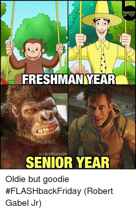 Senior Year Meme - 25 best memes about oldie but goodie oldie but goodie memes
