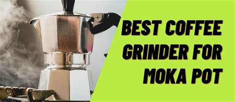 This definitive guide to the best coffee grinders of 2021 covers everything you need to know before you buy your next brewing companion. Top 10 Best Coffee Grinder For Moka Pot: The Ultimate Review of 2021
