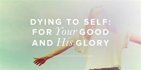 Dying To Self For Your Good And His Glory  True Woman