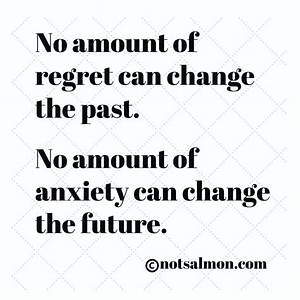 No amount of regret can change the past. No amount of ...
