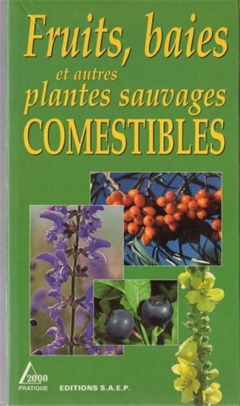 cuisine plantes sauvages comestibles 76 best images about plantes sauvages comestibles on