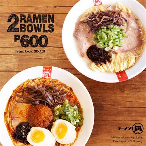 promo cuisine 2 ramen nagi bowls for php600 august 15 21 2016 manila