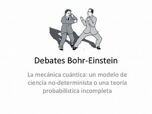Debates De Bohr Vs Einstein