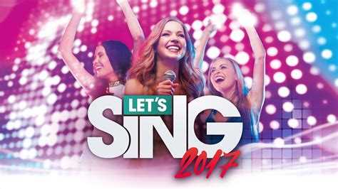 Let's Sing 2017 Launch Trailer