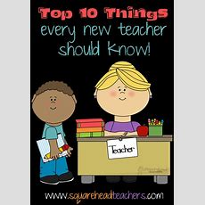 Top 10 Things New Teachers Should Know  Squarehead Teachers