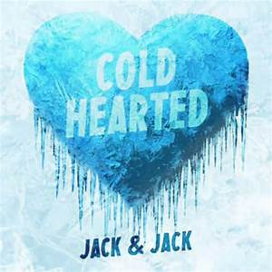 Jack & Jack - Cold Hearted - YouTube