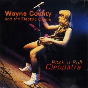 wayne county the electric chairs rock n roll cleopatra