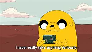 Adventure Time Quotes • Jake