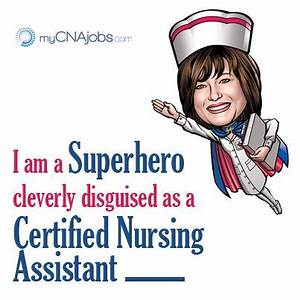 Working as a ca... Nursing Assistant Week Quotes