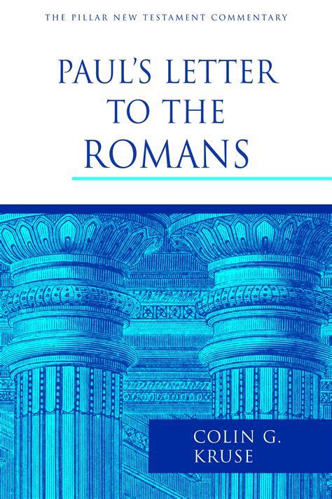 letter to the romans paul s letter to the romans colin g kruse eerdmans