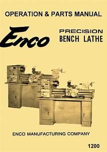 Enco 12 U0026quot  X 36 U0026quot  Metal Lathe Operating Instructions  U0026 Parts