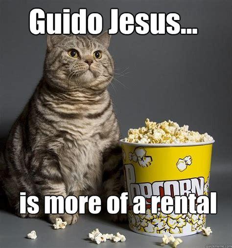 Guido Jesus Meme - guido jesus is more of a rental critic cat quickmeme