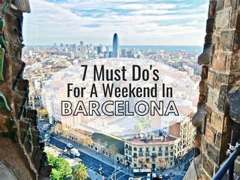 7 Things You Have To Do On A Weekend in Barcelona ...