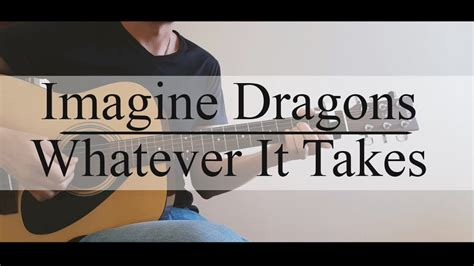 Imagine Dragons  Whatever It Takes Guitar Cover (chords G Am C Em D F) Youtube
