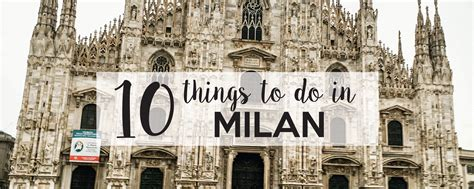 10 best things to do in milan 10 things to do in milan anatea s adventures