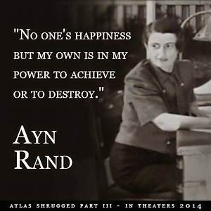 Ayn Rand Quotes... Ayn Rand Philosophy Quotes