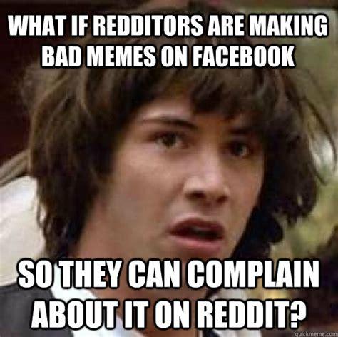 Memes Reddit - terrible memes reddit image memes at relatably com