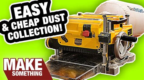 easiest  cheapest dust collection   planer