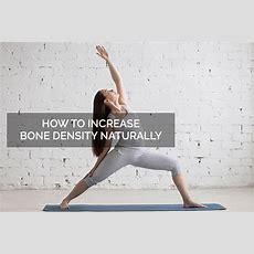 How To Increase Bone Density Naturally