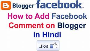 How to Add Facebook Comment on Blogger in Hindi || by ...