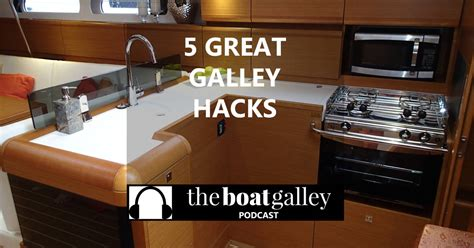 cruising hacks galley style  boat galley