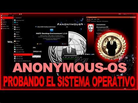 Probando El Sistema Operativo Anonymousos Youtube