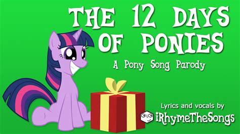 The 12 Days Of Ponies  Xmasy Pony Parody Youtube